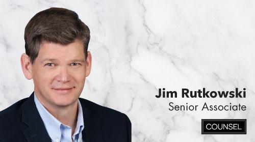 Jim Rutkowski Joins Counsel Public Affairs